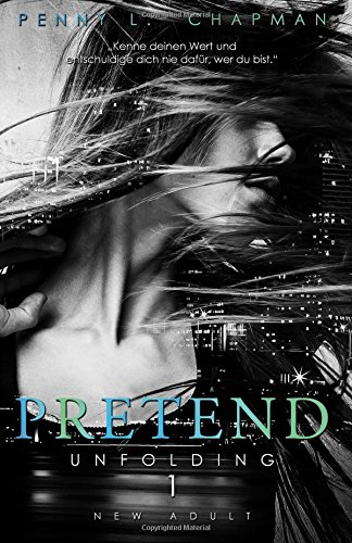 Pretend (Unfolding, Band 1)