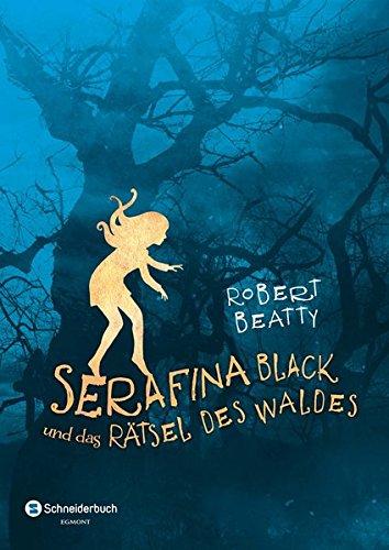 Serafina Black, Band 03: und das Rätsel des Waldes