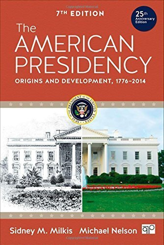the-american-presidency-origins-and-development-1776-2014-by-sidney-m-milkis-2015-05-31
