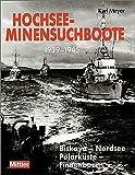 Hochsee-Minensuchboote 1939 - 1945. Biskaya - Nordsee - Polarküste - Finnenbusen - Karl Meyer