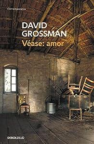 Véase: amor par David Grossman
