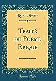 Telecharger Livres Traite Du Poeme Epique Classic Reprint (PDF,EPUB,MOBI) gratuits en Francaise
