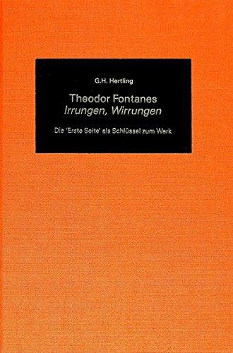 Theodor Fontanes Irrungen, Wirrungen»: Die «Erste Seite» als Schlüssel zum Werk (German Studies...