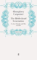 The Brideshead Generation: Evelyn Waugh and His Friends by Humphrey Carpenter (2009-10-01)