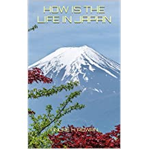 How is the life in Japan (English Edition)