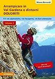 libro Arrampicare in val Gardena e dintorni. Dolomiti. 110 vie alpinistiche, vie ben attrezzate, vie riscoperte: 3