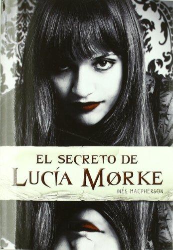 El secreto de Lucia Morke / The secret of Lucia Mork par INES MACPHERSON
