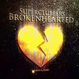 Superclubbers-Brokenhearted