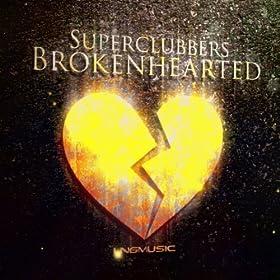 Superclubbers-Brokenhearted