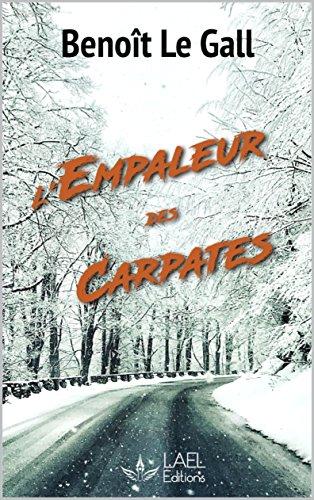 L'empaleur des Carpates - Benoît Le Gall (2018) sur Bookys