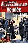 Les Grandes Affaires Criminelles de Vendée