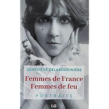 Femmes de France Femmes de Feu. Portraits
