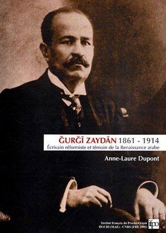 Gurgi Zaydan (1861-1914) : Ecrivain réformiste et témoin de la Renaissance arabe