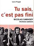 Tu sais, c'est pas fini : Nicolas Sarkozy, premiers combats