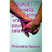 COUPLE  : 7 Conseils pour s'aimer vraiment et pour que cela dure (Les Indispensables t. 4)