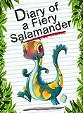Diary Of A Fiery Salamander (Animal Diary Book 4)