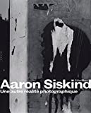 Aaron Siskind. Une autre réalité photographique