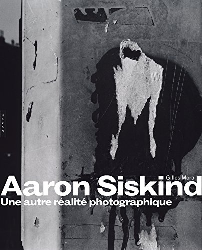 Aaron Siskind. Une autre réalité photo...