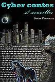 Cyber Contes et Nouvelles (French Edition)
