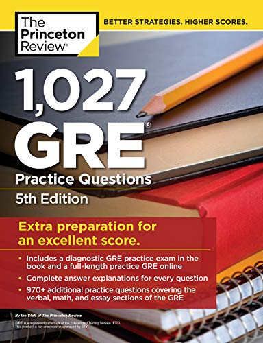 1,027 GRE Practice Questions, 5th Edition: GRE Prep for an Excellent Score (Graduate School Test Preparation)