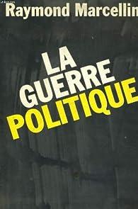 La guerre politique par Raymond Marcellin