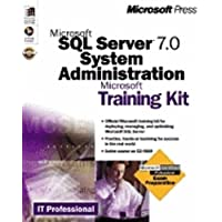 Microsoft SQL Server 7.0 System Administration Training Kit by Microsoft Press (1999-01-01)