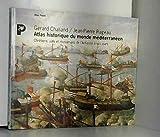 atlas historique du monde mediterraneen chr?tiens juifs et musulmans de l antiquit? ? nos jours