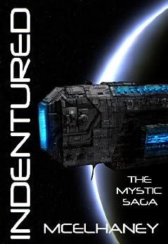 Indentured (The Mystic Saga Book 1) by [McElhaney, Scott]