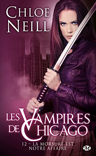Les Vampires de Chicago, Tome 12: La Morsure est notre affaire par Chloe Neill
