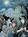 À la croisée des mondes. 1, La tour des anges / scénario Stéphane Melchior   Melchior-Durand, Stéphane. Auteur