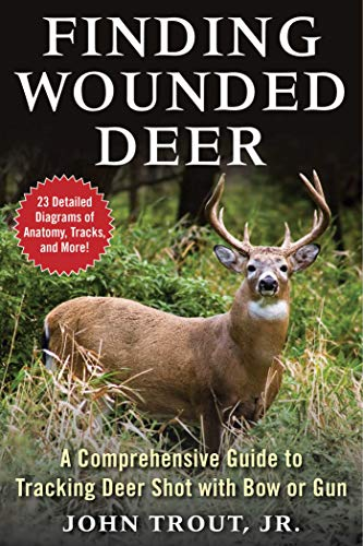 Finding Wounded Deer: A Comprehensive Guide to Tracking Deer Shot with Bow or Gun (English Edition)