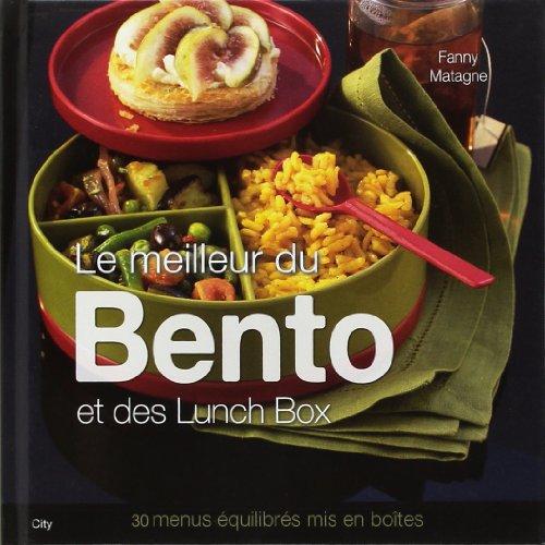 LE MEILLEUR DU BENTO ET DES LUNCH BOX par Fanny Matagne