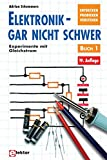 Elektronik gar nicht schwer, Bd.1, Experimente mit Gleichstrom
