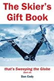 The Skiers Gift Book that's Sweeping the Globe (Sort of): Volume 1
