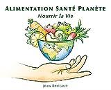 Alimentation santé planète - Nourrir la Vie