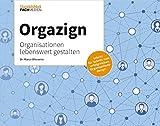 Orgazign - Organisationen lebenswert gestalten
