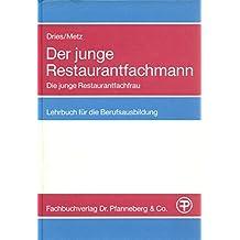 Der junge Restaurantfachmann. Die junge Restaurantfachfrau. Lehrbuch für die Berufsausbildung ( Grundstufe und Fachstufe)