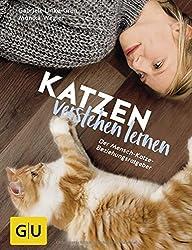 Katzen verstehen lernen: Der Mensch-Katze-Beziehungsratgeber (GU Tier - Spezial)