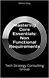 Mastering Core Essentials: Non Functional Requirements: Tech Strategy Consulting Group
