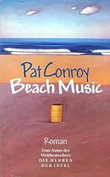 Pat Conroy - BEACH MUSIC. Roman