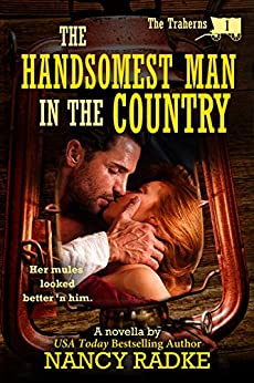 The Handsomest Man in the Country, #1 The Traherns (The Trahern Western Pioneer Series) (English Edition) di [Radke, Nancy]