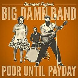 The Reverend Peyton's Big Damn Band | Format: MP3-DownloadVon Album:Poor Until PaydayErscheinungstermin: 5. Oktober 2018 Download: EUR 1,29