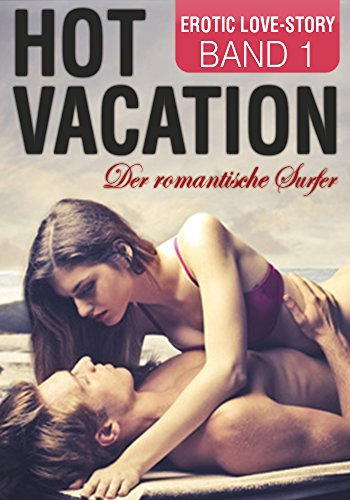 Hot Vacation 1: Der romantische Surfer von [Faith, Madison]