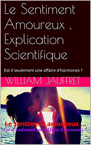 le-sentiment-amoureux-explication-scientifique-est-il-seulement-une-affaire-d-39-hormones