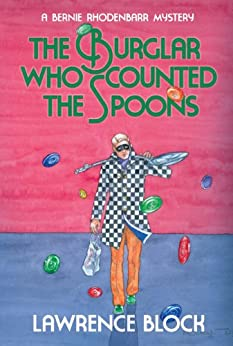 The Burglar Who Counted the Spoons (Bernie Rhodenbarr Series Book 11) by [Block, Lawrence]
