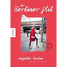 Der Berliner Stil: Die besten Looks, Geheimtipps und Adressen ausgesucht von Angelika Taschen