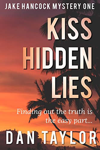 free kindle book Kiss Hidden Lies (Jake Hancock Private Investigator Mystery series Book 1)
