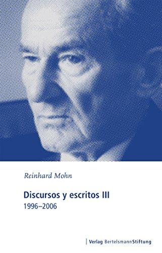 Discursos y escritos III: 1996-2006 por Reinhard Mohn