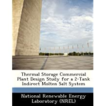 Thermal Storage Commercial Plant Design Study for a 2-Tank Indirect Molten Salt System (2012-07-20)