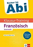 Klett Sicher im Abi Klausur-Training - Französisch Grammatik: Intensiv üben